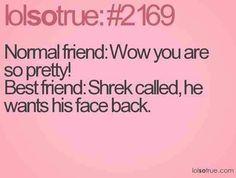 Best friends are honest
