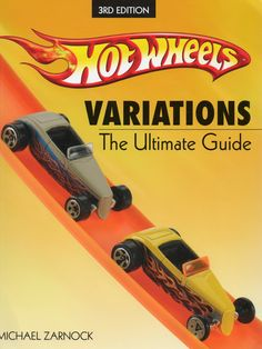 Hot Wheels Variations The Ultimate Guide 3rd Edition by Michael Zarnock- Purchase your autographed copy at www.MikeZarnock.com #hotwheels #mattel #toys #hotrod