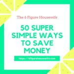 Here are 50 Ways you can easily save money every day! https://6figurehousewife.com/50-super-simple-ways-to-save-money
