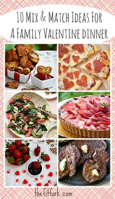 10 Ideas for Mix and Match Family Valentine Dinner - Salads, Main Dishes and Desserts!  | TheFitFork.com
