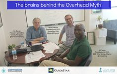 The CEO's of GuideStar, Charity Navigator and BBB Wise Giving Alliance working together to bring American's nonprofits expel the nonprofit Overhead Myth! http://npo.gs/1w1UPBx