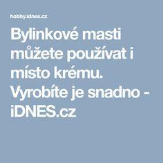 Bylinkové masti můžete používat i místo krému. Vyrobíte je snadno - iDNES.cz