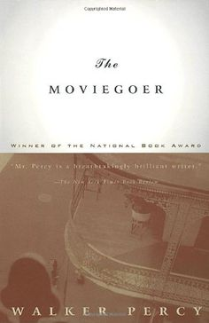 The Moviegoer by Walker Percy,http://www.amazon.com/dp/0375701966/ref=cm_sw_r_pi_dp_fdtCtb0B4JQT19R4
