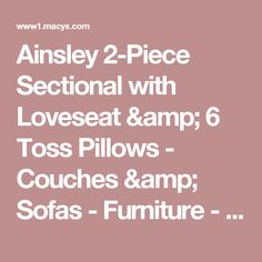 Ainsley 2-Piece Sectional with Loveseat & 6 Toss Pillows - Couches & Sofas - Furniture - Macy's