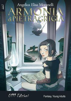 """Armonia di Pietragrigia"" - by Angelica Elisa Moranelli (www.flavoriauniverse.com - www.facebook.com/armoniadipietragrigia). Cover by Romina Moranelli (www.amatoxine.com) All rights reserved! #book #books #bookcover #illustration #fantasy #youngadult #italianbook #novel #author #writer"