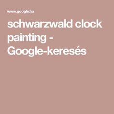 schwarzwald clock painting - Google-keresés