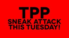 EMERGENCY REPORT - 2nd TPP Sneak Attack Coming This Tuesday! Make the calls people. They will back off from this IF YOU speak out directly to the traitors in YOUR House of Representatives.