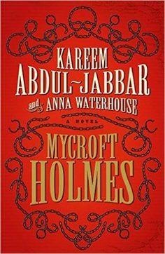 Mycroft Holmes By Kareem Abdul-Jabbar and Ann Waterhouse