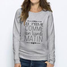 f6927cf85d71c Sweat-shirt femme imprimé Je t aime comme un lundi matin, de la marque Square  Up Sweat-shirt femme imprimé