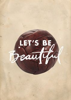 Lets be Beautiful posters Channel Branding, Sports Channel, Sport Inspiration, Beautiful Posters, Fa Cup, Football Soccer, Hand Lettering, Let It Be, Game