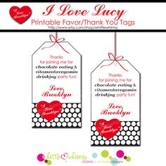 I Love Lucy Party Thank You Tags   PRINTABLE  by by whittlewhimsy, $4.00