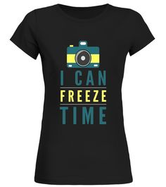 """# I Can Freeze Time awesome photography funny gift t-shirt .  Special Offer, not available in shops      Comes in a variety of styles and colours      Buy yours now before it is too late!      Secured payment via Visa / Mastercard / Amex / PayPal      How to place an order            Choose the model from the drop-down menu      Click on """"Buy it now""""      Choose the size and the quantity      Add your delivery address and bank details      And that's it!      Tags: A great t-shirt for men…"""