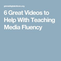 6 Great Videos to Help With Teaching Media Fluency