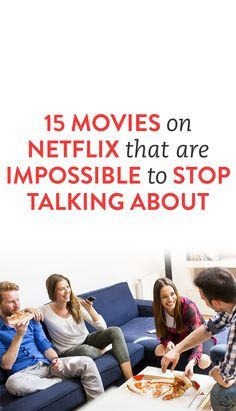 15 Movies On Netflix That Are Impossible To Stop Talking About