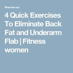4 Quick Exercises To Eliminate Back Fat and Underarm Flab  |  Fitness women