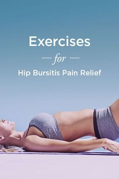The Essential Exercises to Relieve Hip Bursitis Pain