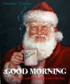 Good Morning Time For Coffee Christmas Quote