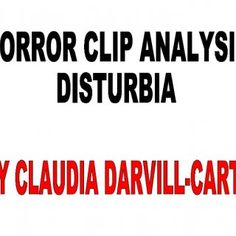HORROR CLIP ANALYSIS DISTURBIA BY CLAUDIA DARVILL-CARTER   DISTURBIA American thriller film directed by D. J. Caruso and executive produced by Ivan Reitma. http://slidehot.com/resources/media-disturbia.49815/