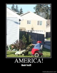 Only in America...  My Vote:  giggle, giggle, giggle... love it... get're done !!!