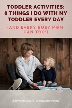 Toddler Activities: 8 Things I do with my Toddler Every Day (and every busy mom can too!) - Baby & Beyond