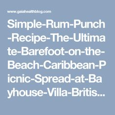 Simple-Rum-Punch-Recipe-The-Ultimate-Barefoot-on-the-Beach-Caribbean-Picnic-Spread-at-Bayhouse-Villa-British-Virgin-Islands.jpg (580×369)