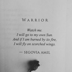 """""""Warrior"""" written by Segovia Amil Poem Quotes, Motivational Quotes, Life Quotes, Inspirational Quotes, Qoutes, Fly Quotes, Epic Quotes, Segovia Amil, Warrior Quotes"""