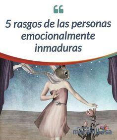 5 rasgos de las personas emocionalmente inmaduras Las personas totalmente #maduras o #inmaduras no existen. Sin embargo, sí hay rasgos que priman en el #comportamiento y que nos ubican en una u otra categoría. #Emociones