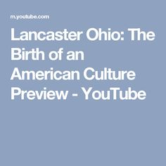 Lancaster Ohio: The Birth of an American Culture Preview - YouTube