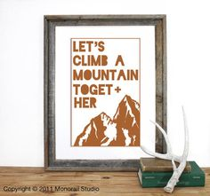 let's climb a mountain together