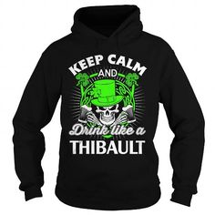 Keep calm and drink like a THIBAULT #name #tshirts #THIBAULT #gift #ideas #Popular #Everything #Videos #Shop #Animals #pets #Architecture #Art #Cars #motorcycles #Celebrities #DIY #crafts #Design #Education #Entertainment #Food #drink #Gardening #Geek #Hair #beauty #Health #fitness #History #Holidays #events #Home decor #Humor #Illustrations #posters #Kids #parenting #Men #Outdoors #Photography #Products #Quotes #Science #nature #Sports #Tattoos #Technology #Travel #Weddings #Women