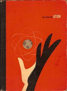 Our Friend the Atom,1956, a companion to a pro-nuclear Disney film from the same year.