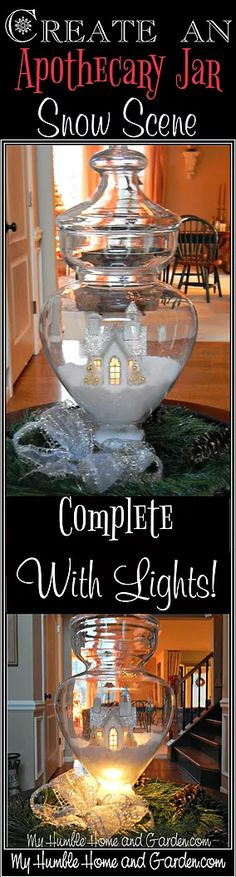 Create An Easy Apothecary Jar Snow Scene Complete With Lights. Simple and elegant, anyone can make one of these. Granted, you may have to fiddle with things a