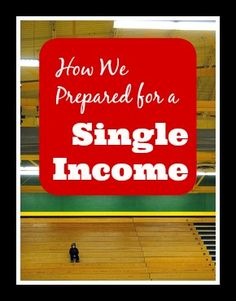 Have you ever thought you might like to be a stay-at-home parent, but aren't sure if it can be done? Find out how we prepared for a single income!