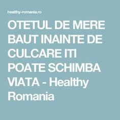 OTETUL DE MERE BAUT INAINTE DE CULCARE ITI POATE SCHIMBA VIATA - Healthy Romania Metabolism, Good To Know, Natural Remedies, Smoothies, The Cure, Healthy Recipes, Healthy Food, Health Fitness, Healing
