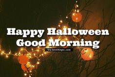 Dangling Lights Good Morning Happy Halloween Quote