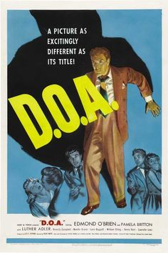 Best Film Posters : D.O.A. Premiered 30 April 1950