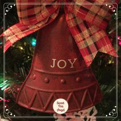 This is our Joy bell ornament. There is a bell inside to ring the bell!