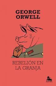 Rebelión en la Granja de George Orwell.