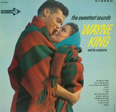 Wayne King and his Orchestra - The Sweetest Sounds (1963)