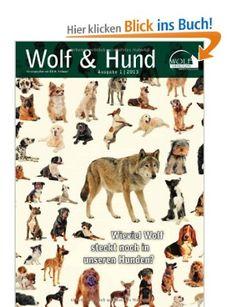 Wolf Magazin: Wolf und Hund: Wieviel Wolf steckt noch in unseren Hunden