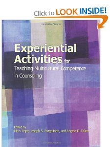 Experiential Activities for Teaching Multicultural Competence in Counseling: Mark Pope, Joseph S. Pangelinin, Angela D. Coker: 9781556202841: Amazon.com: Books