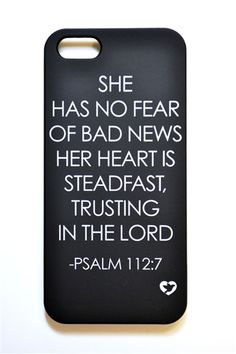 The Psalm 112:7 iPhone 5 cover is the scripture itself. A powerful and empowering scripture on your iPhone!