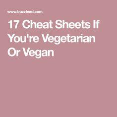 17 Cheat Sheets If You're Vegetarian Or Vegan