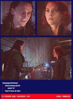 Hahahhahahahaha!!!!!!!!!!!!!!!! I love how everyone just knows, yup, if Loki had turned Black Widow EVERYONE would be dead!!!!!!!!!