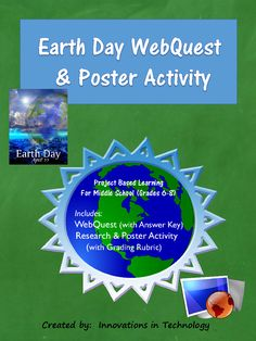 In this lesson, students learn more about Earth Day as they complete a WebQuest (Internet Scavenger Hunt) to research some questions about the holiday and the environmental conservation issues that it involves. Next, they choose a related topic of interest and research it in more depth to create a poster using software available on classroom computers or Web 2.0 tools. https://www.teacherspayteachers.com/Product/Fun-Facts-about-Earth-Day-WebQuest-Poster-Activity-2400976