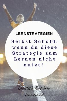 There is a learning strategy that always applies. It does not matter, your age . - Lernstrategien, Lernmethoden und Lerntechniken in Schule und Studium - School Motivation, Study Motivation, Thats The Way, That Way, Learning Methods, Learn Faster, Student Life, Educational Activities, Study Tips