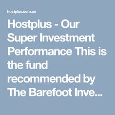 How to turn 1 into 930550 barefoot investor business tips hostplus our super investment performance this is the fund recommended by the barefoot investor malvernweather Gallery