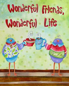 Wonderful Friends Wonderful Life