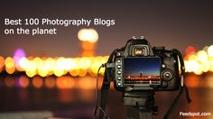 Best Photography Blogs for wedding, food, newborn, underwater, fashion, street, nature, wildlife, travel, beauty, real estate, advertising, panoramic & more