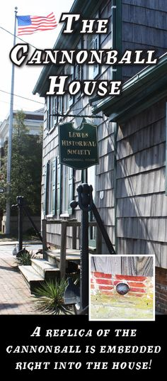 Struck by a British cannonball during the War of 1812, The Cannonball House is home to The Lewes Historical Society's Maritime Museum. The Cannonball House displays the Society's maritime collection, ranging from the Fourth Order Fresnel Lens from Fourteen Foot Bank Light in Delaware Bay, to some of the remains of the fallen Cape Henlopen Lighthouse. Take the Cape May Lewes Ferry from Jersey and learn a little about our neighbor, Delaware. Admission is $5. Children under 12 Free.